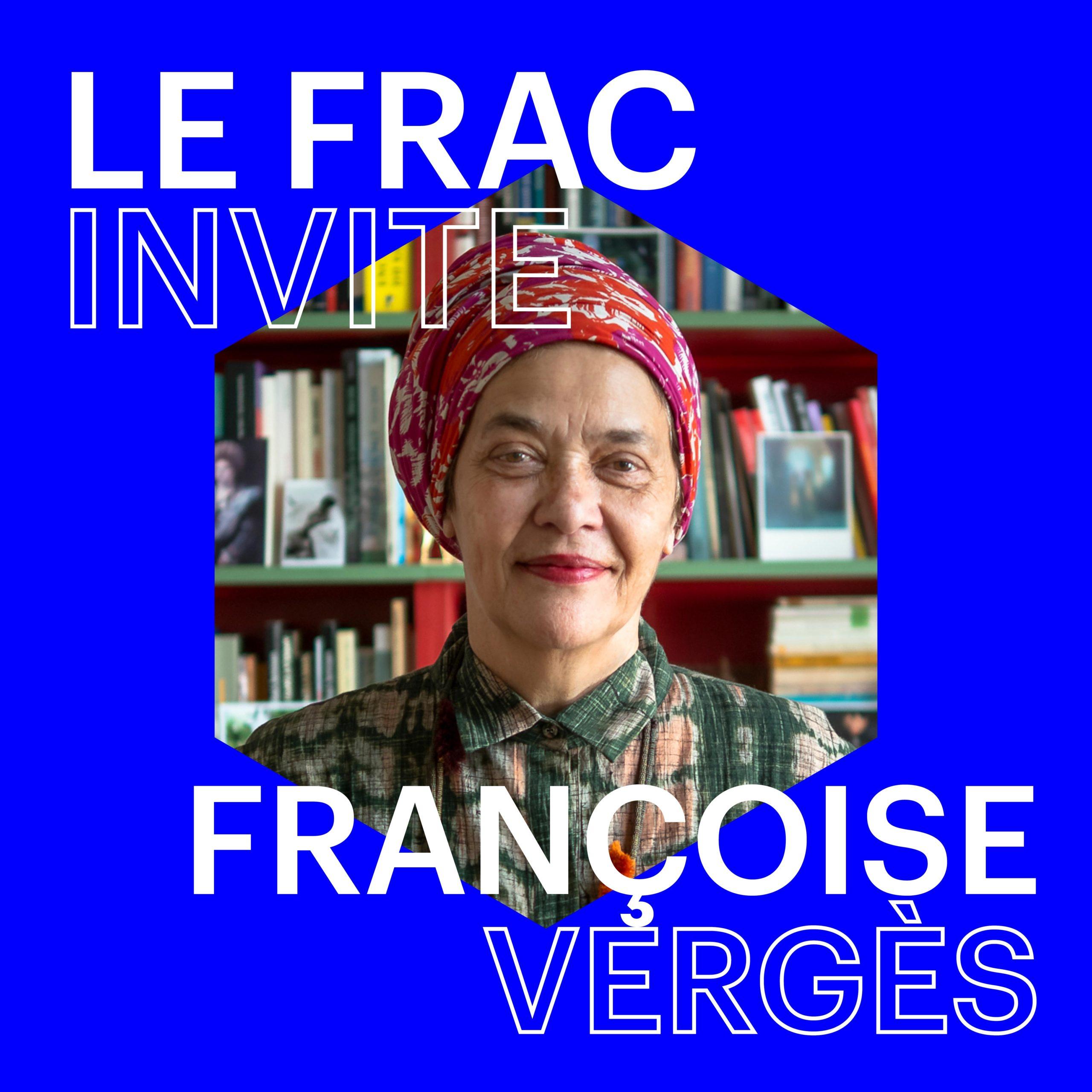 Françoise Vergès WEFRAC 2021
